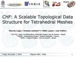 CHF : A Scalable Topological Data Structure for Tetrahedral Meshes
