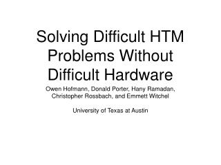 Solving Difficult HTM Problems Without Difficult Hardware