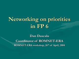 Networking on priorities in FP 6