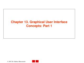 Chapter 13. Graphical User Interface Concepts: Part 1