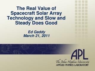 The Real Value of Spacecraft Solar Array Technology and Slow and Steady Does Good