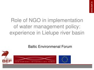 Role of NGO in implementation of water management policy: experience in Lielupe river basin