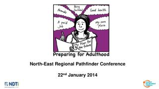 North-East Regional Pathfinder Conference 22 nd  January 2014