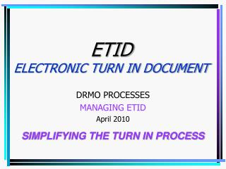 ETID ELECTRONIC TURN IN DOCUMENT