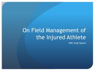 On Field Management of the Injured Athlete