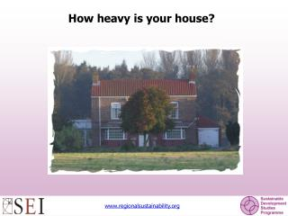 How heavy is your house?