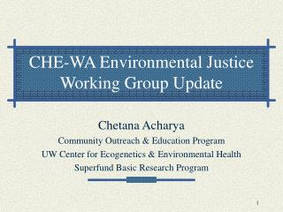CHE-WA Environmental Justice Working Group Update