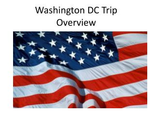 Washington DC Trip Overview