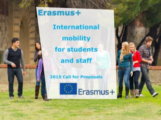 International  mobility for  students and staff 2015 Call for  Proposals