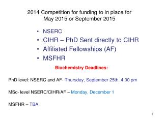2014 Competition for funding to in place for  May 2015 or September 2015