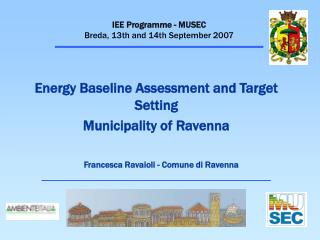 IEE Programme - MUSEC  Breda, 13th and 14th September 2007