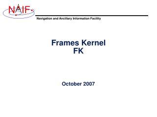 Frames Kernel FK