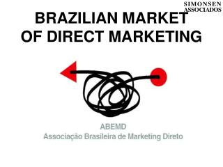 BRAZILIAN MARKET  OF DIRECT MARKETING
