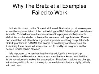 Why The Bretz et al Examples Failed to Work