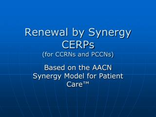 Renewal by Synergy CERPs (for CCRNs and PCCNs)