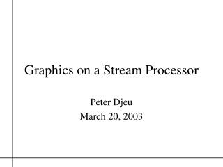 Graphics on a Stream Processor