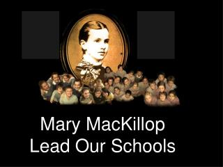 Mary MacKillop Lead Our Schools