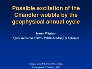 Possible excitation of the Chandler wobble by the geophysical annual cycle