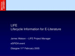 LIFE Lifecycle Information for E-Literature