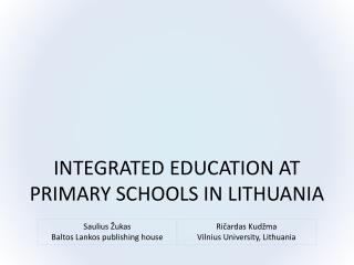 INTEGRATED EDUCATION AT PRIMARY SCHOOLS IN LITHUANIA