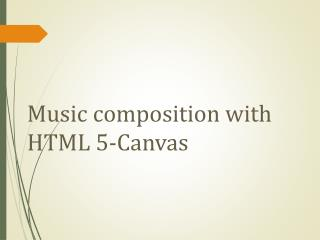 Music composition with HTML 5-Canvas