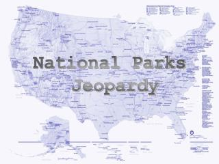 National Parks  Jeopardy
