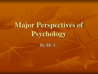 Major Perspectives of Psychology