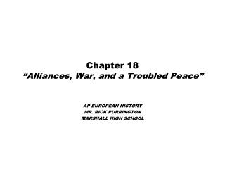 "Chapter 18 ""Alliances, War, and a Troubled Peace"""