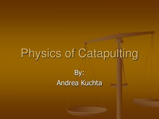 Physics of Catapulting