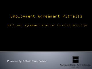 Employment Agreement Pitfalls Will your agreement stand up to court scrutiny?