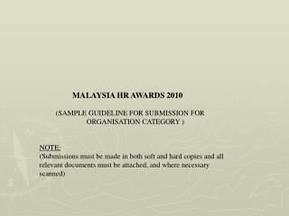MALAYSIA HR AWARDS 2010                     (SAMPLE GUIDELINE FOR SUBMISSION FOR