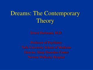 Dreams: The Contemporary Theory