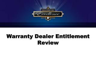Warranty Dealer Entitlement Review