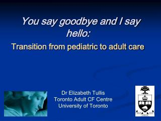 You say goodbye and I say hello: Transition from pediatric to adult care