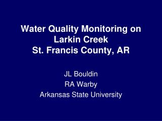 Water Quality Monitoring on Larkin Creek St. Francis County, AR