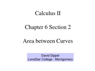 Calculus II Chapter 6 Section 2 Area between Curves