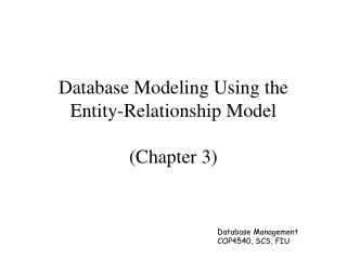 Database Modeling  Using the Entity-Relationship Model (Chapter 3)