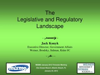 The Legislative and Regulatory Landscape