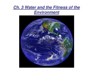 Ch. 3 Water and the Fitness of the Environment