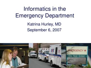 Informatics in the  Emergency Department