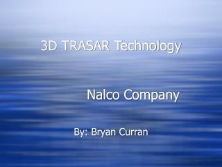 3D TRASAR Technology Nalco Company