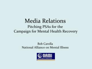 Media Relations Pitching PSAs for the  Campaign for Mental Health Recovery