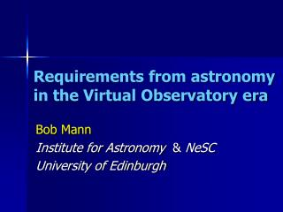 Requirements from astronomy in the Virtual Observatory era