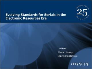 Evolving Standards for Serials in the Electronic Resources Era