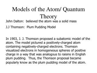 Models of the Atom/ Quantum Theory