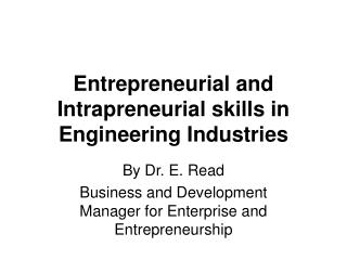 Entrepreneurial and Intrapreneurial skills in Engineering Industries