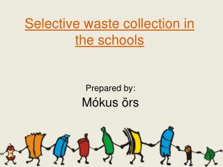 Selective waste collection in the schools