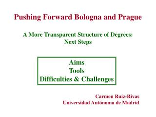 Pushing Forward Bologna and Prague A More Transparent Structure of Degrees:  Next Steps