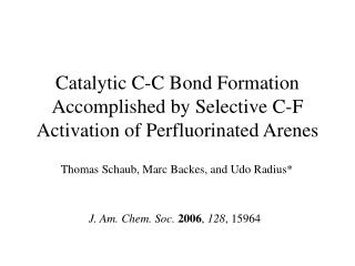 Catalytic C-C Bond Formation Accomplished by Selective C-F Activation of Perfluorinated Arenes