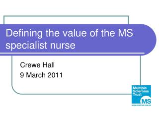 Defining the value of the MS specialist nurse